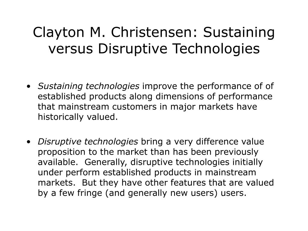 Clayton M. Christensen: Sustaining versus Disruptive Technologies