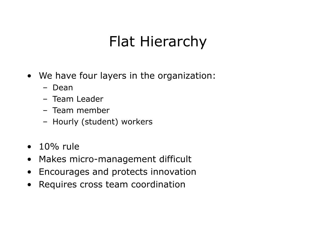 Flat Hierarchy
