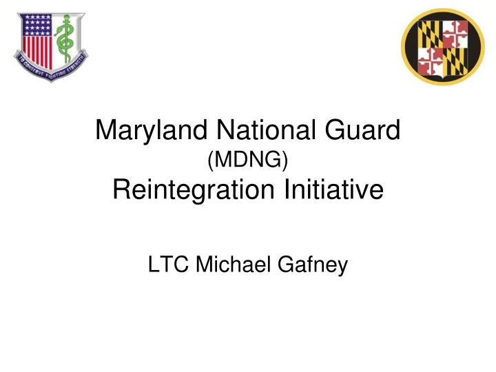 Maryland national guard mdng reintegration initiative l.jpg