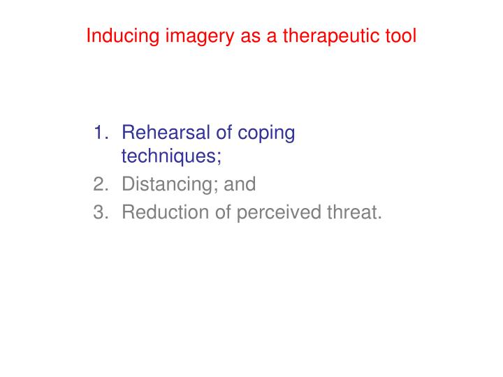 Inducing imagery as a therapeutic tool