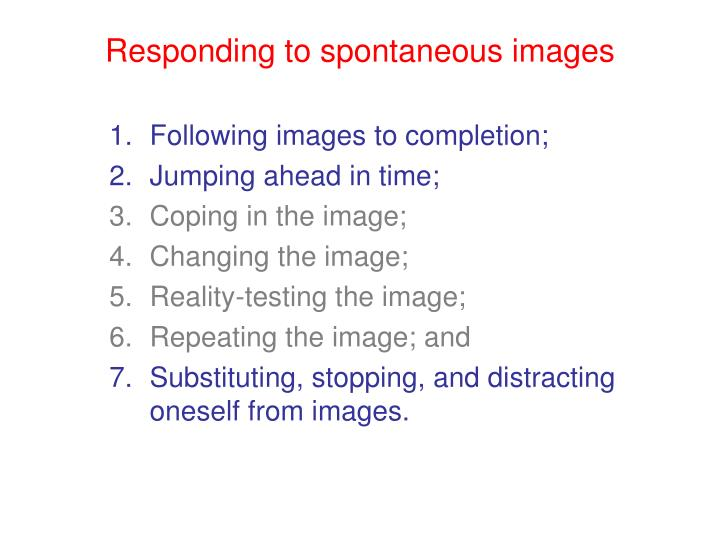 Responding to spontaneous images