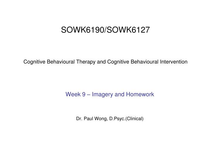 Sowk6190 sowk6127 cognitive behavioural therapy and cognitive behavioural intervention