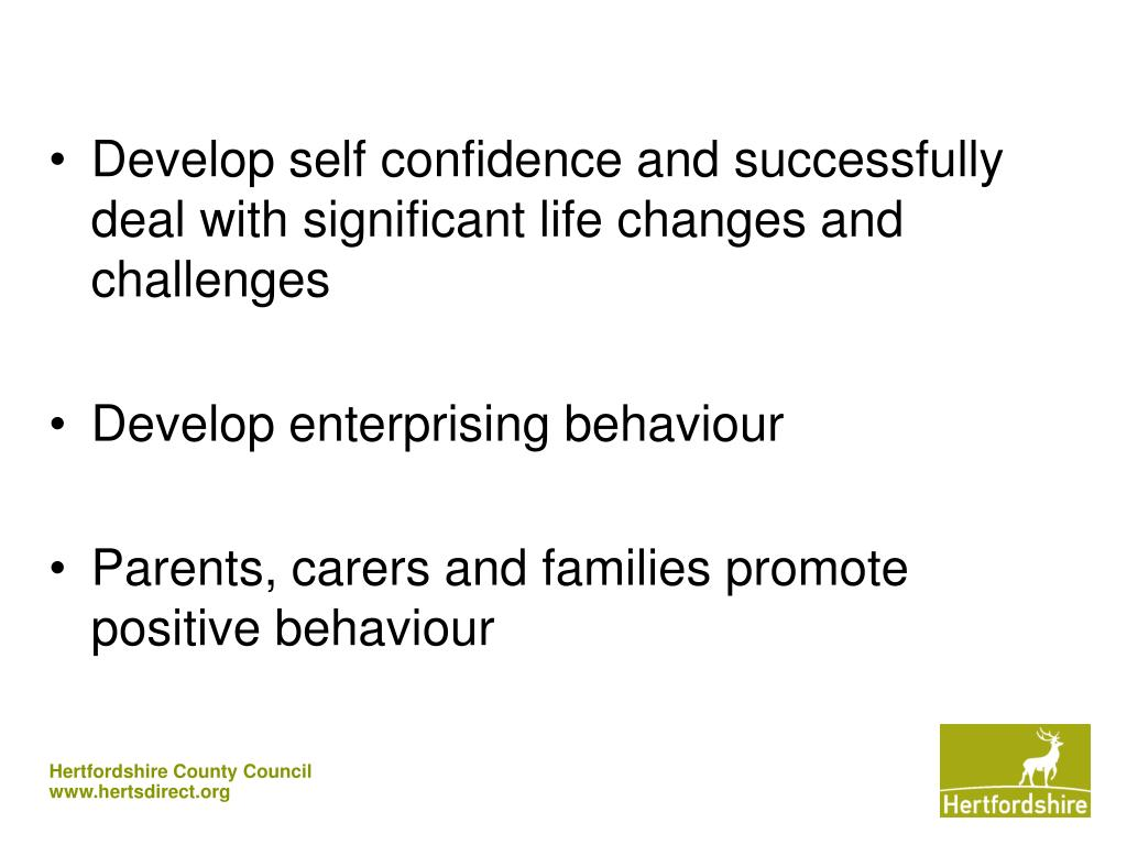 Develop self confidence and successfully deal with significant life changes and challenges