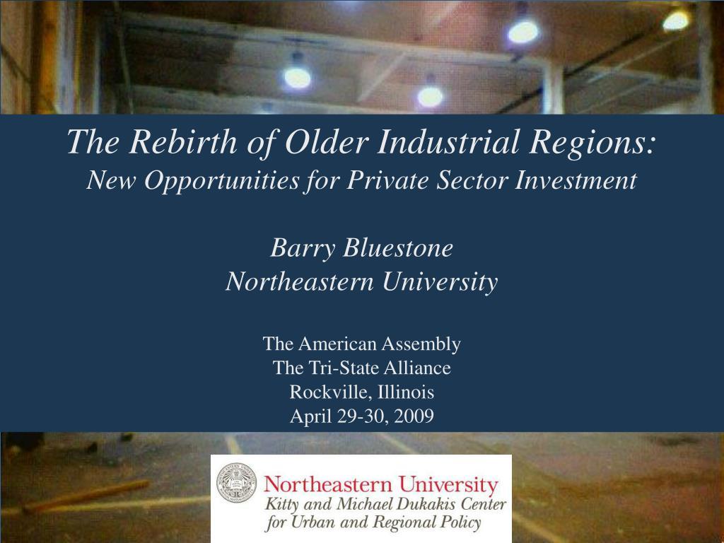The Rebirth of Older Industrial Regions: