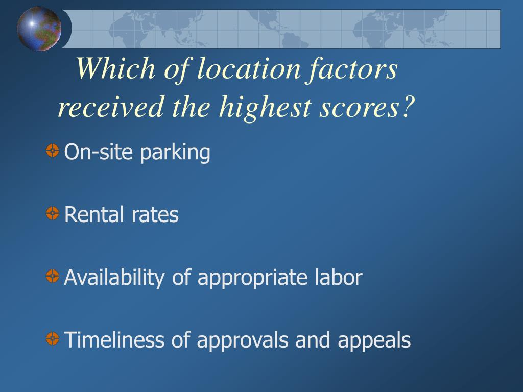 Which of location factors received the highest scores?