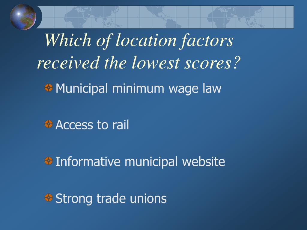 Which of location factors received the lowest scores?