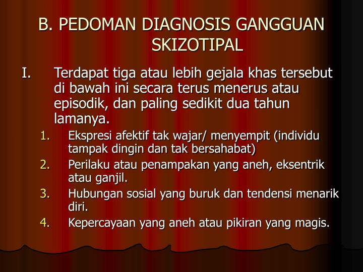 B. PEDOMAN DIAGNOSIS GANGGUAN SKIZOTIPAL