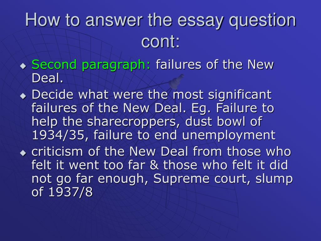 How to answer the essay question cont: