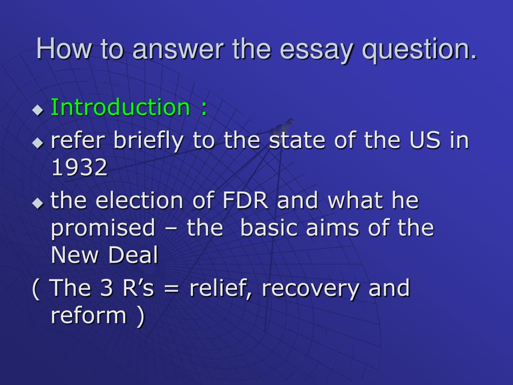 How to answer the essay question.