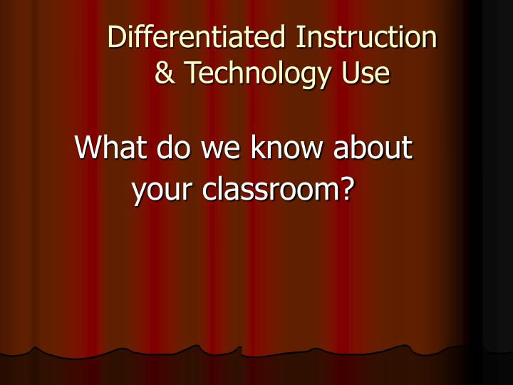 Differentiated instruction technology use3