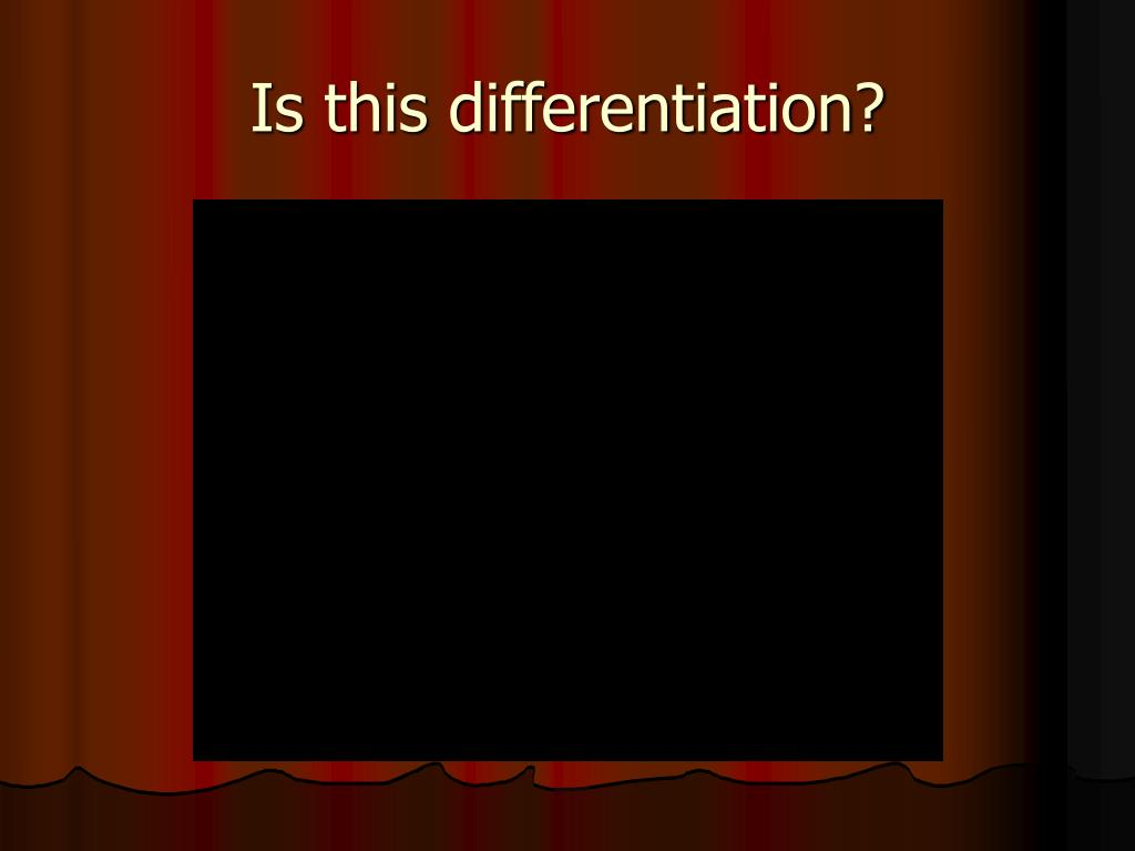 Is this differentiation?