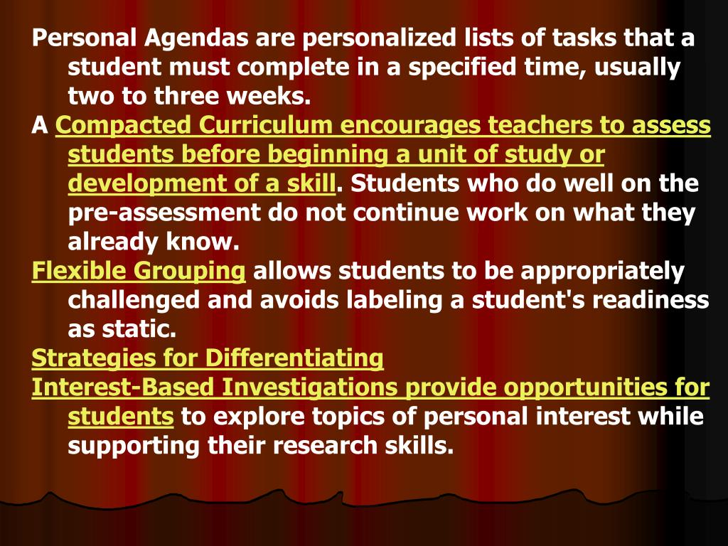 Personal Agendas are personalized lists of tasks that a student must complete in a specified time, usually two to three weeks.