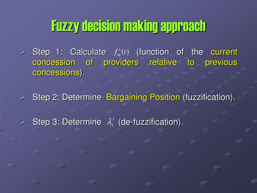 Fuzzy decision making approach