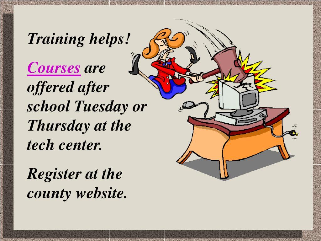 Training helps!