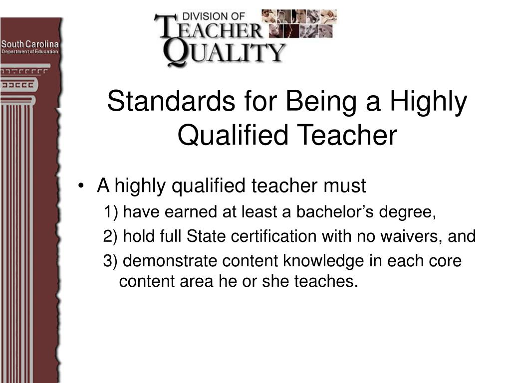 Standards for Being a Highly Qualified Teacher