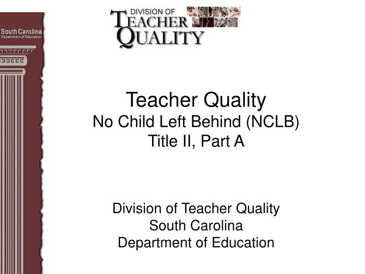 Teacher quality no child left behind nclb title ii part a