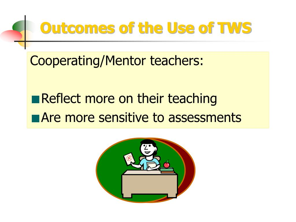 Outcomes of the Use of TWS