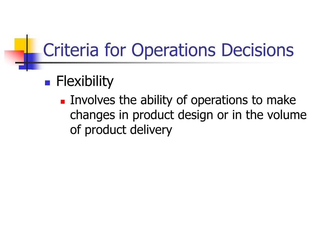 Criteria for Operations Decisions