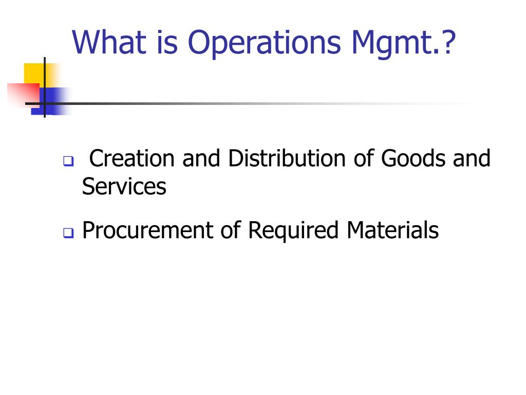 What is Operations Mgmt.?