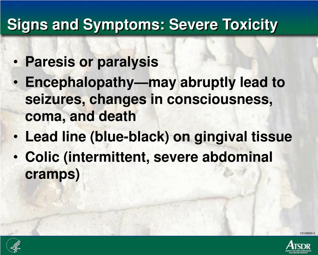 Signs and Symptoms: Severe Toxicity