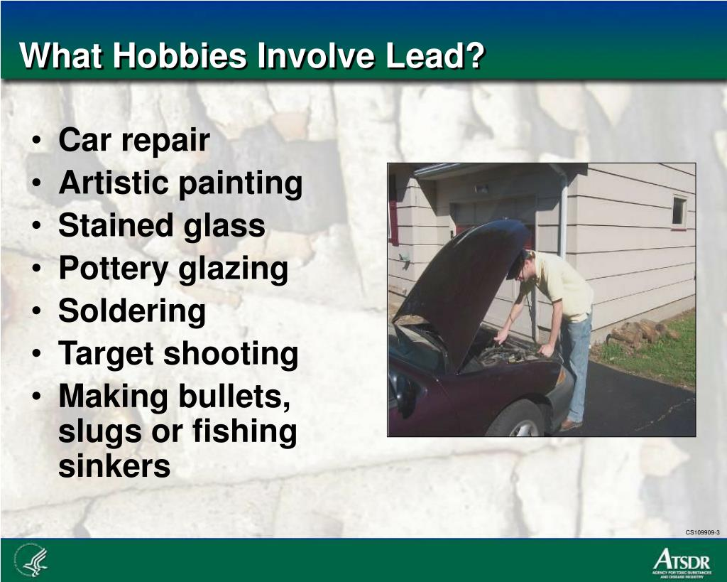 What Hobbies Involve Lead?