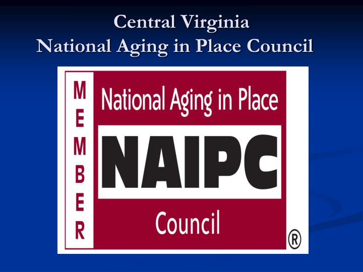 Central virginia national aging in place council l.jpg