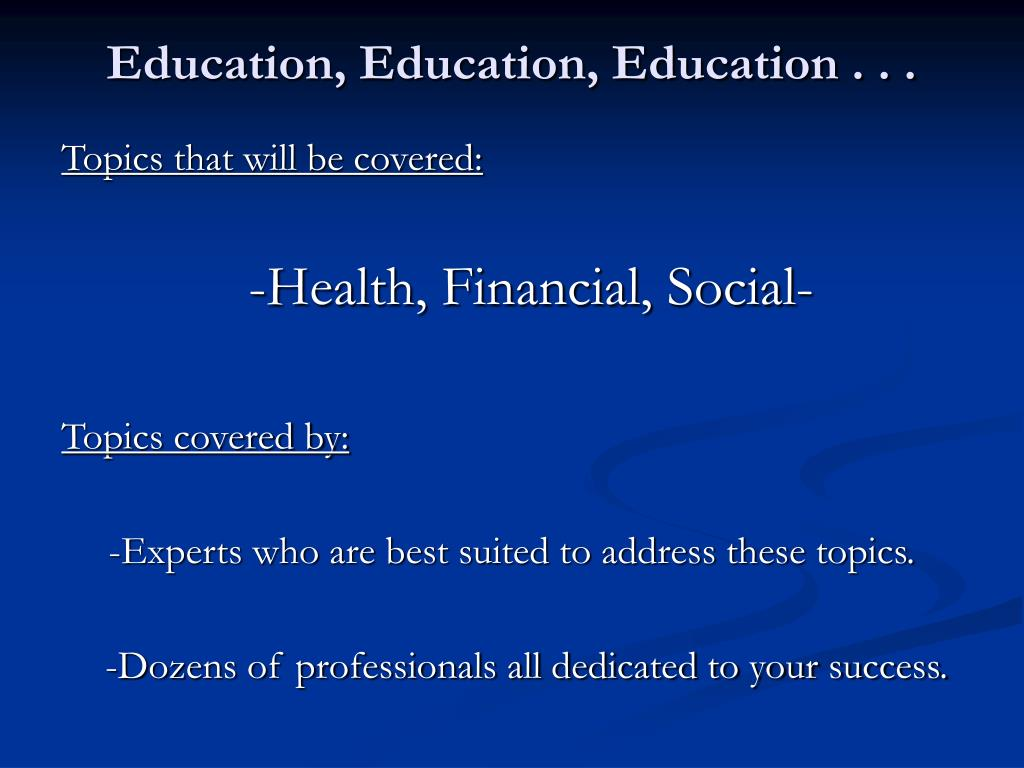 Education, Education, Education . . .