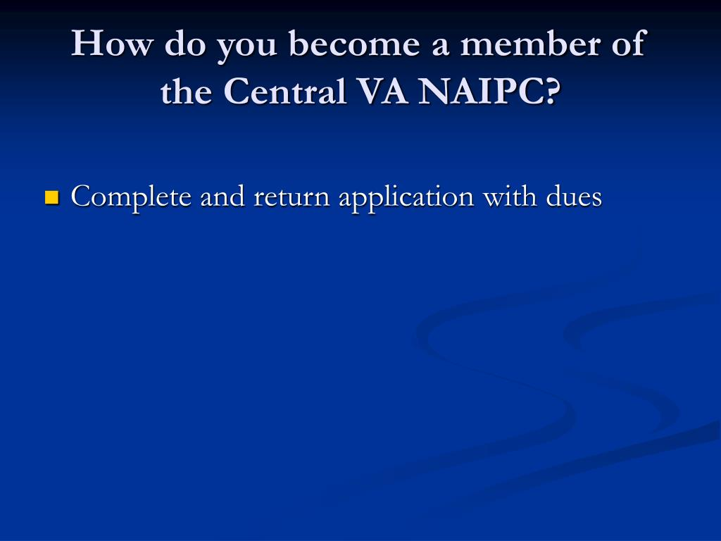 How do you become a member of the Central VA NAIPC?
