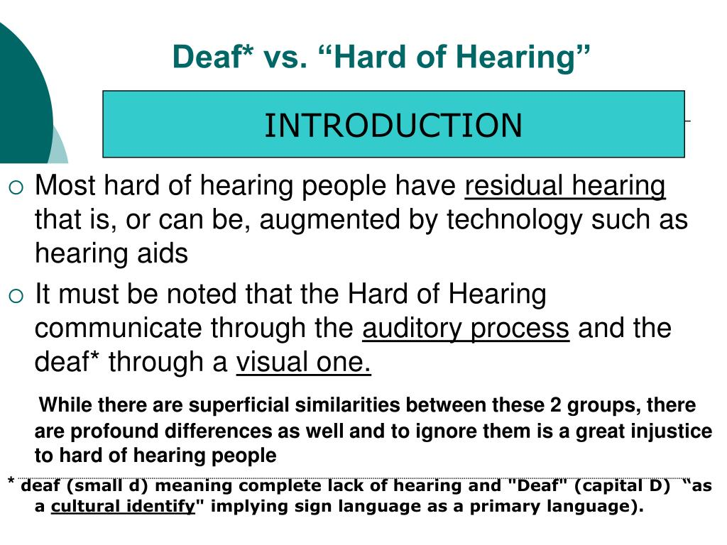 "Deaf* vs. ""Hard of Hearing"""