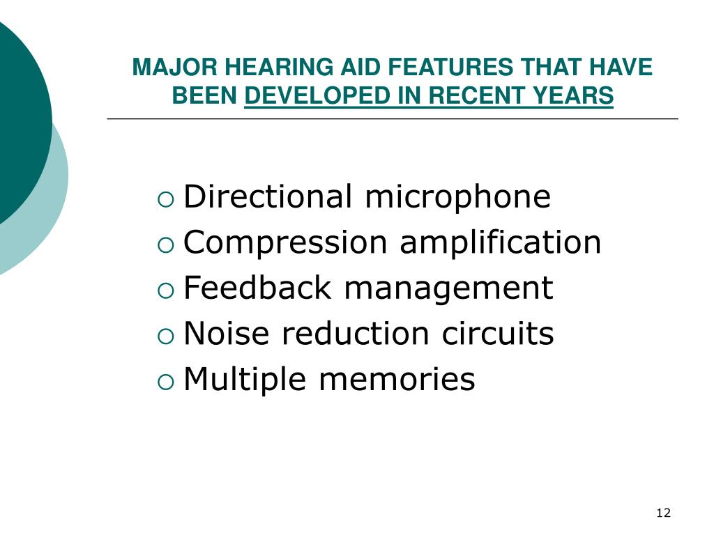 MAJOR HEARING AID FEATURES THAT HAVE BEEN