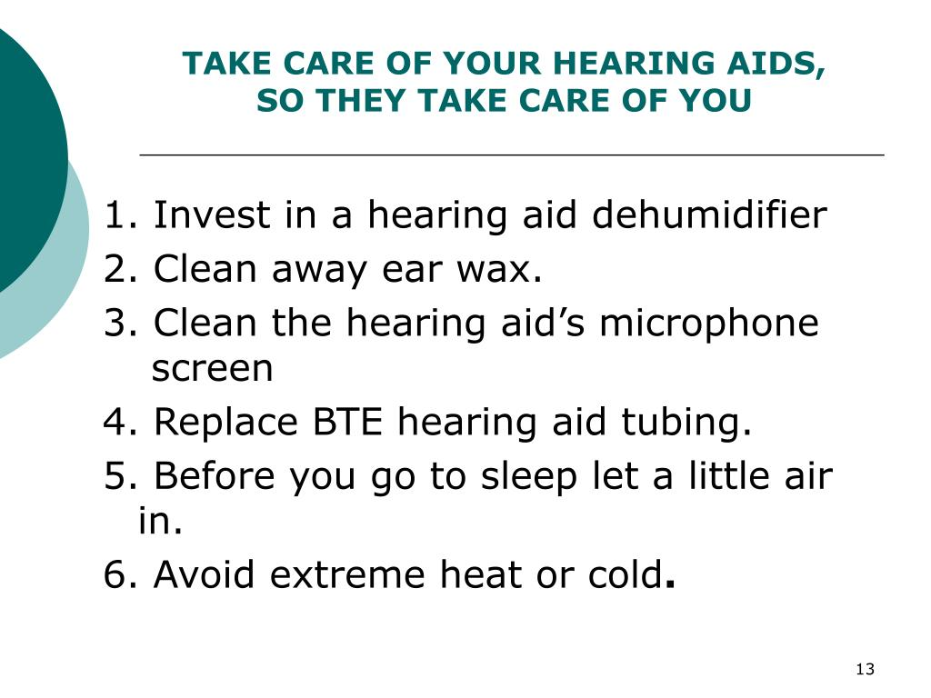 TAKE CARE OF YOUR HEARING AIDS,