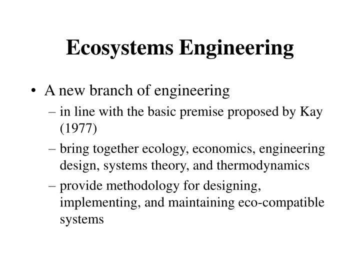 Ecosystems engineering