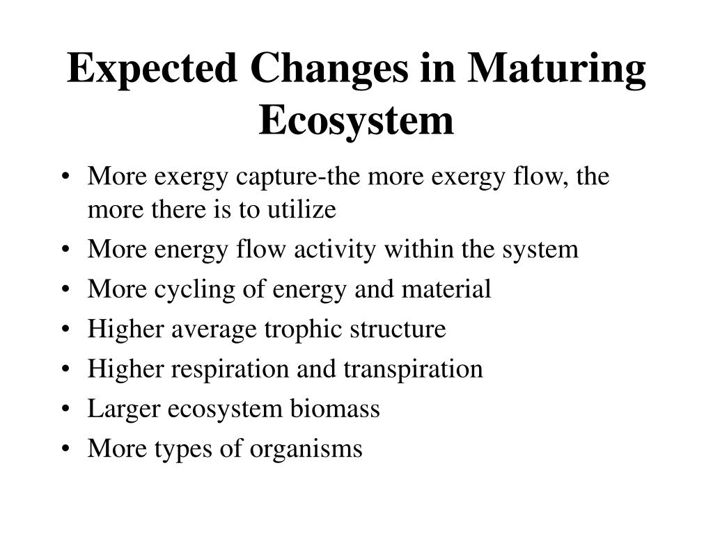 Expected Changes in Maturing Ecosystem