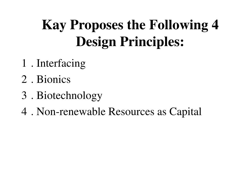 Kay Proposes the Following 4 Design Principles: