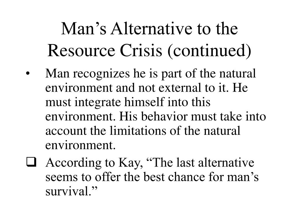 Man's Alternative to the Resource Crisis (continued)