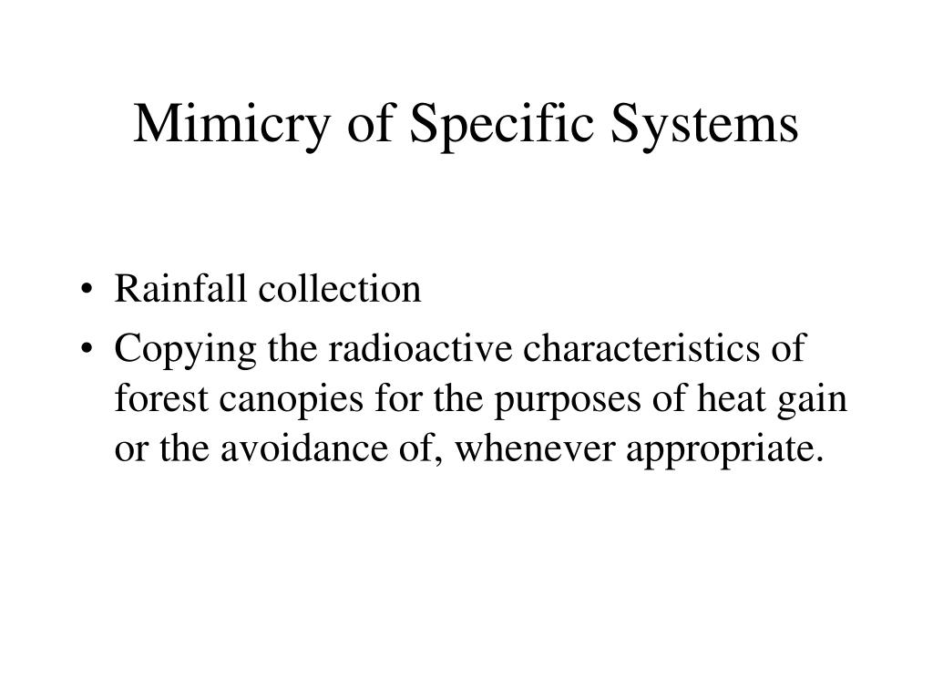 Mimicry of Specific Systems