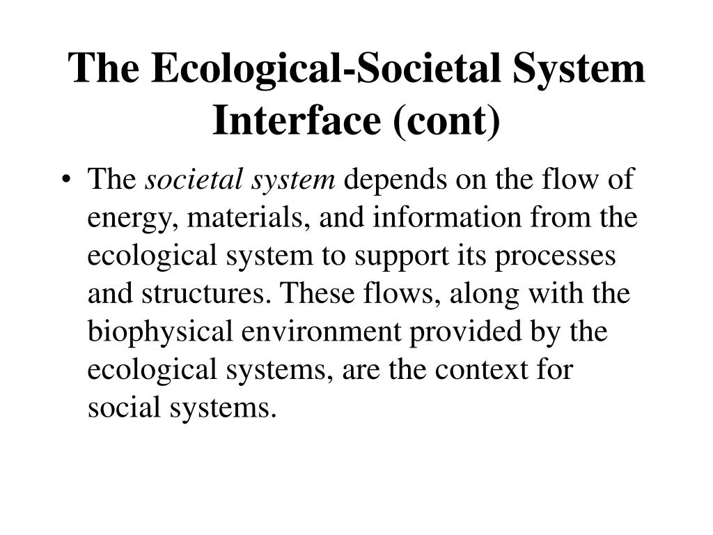 The Ecological-Societal System Interface (cont)
