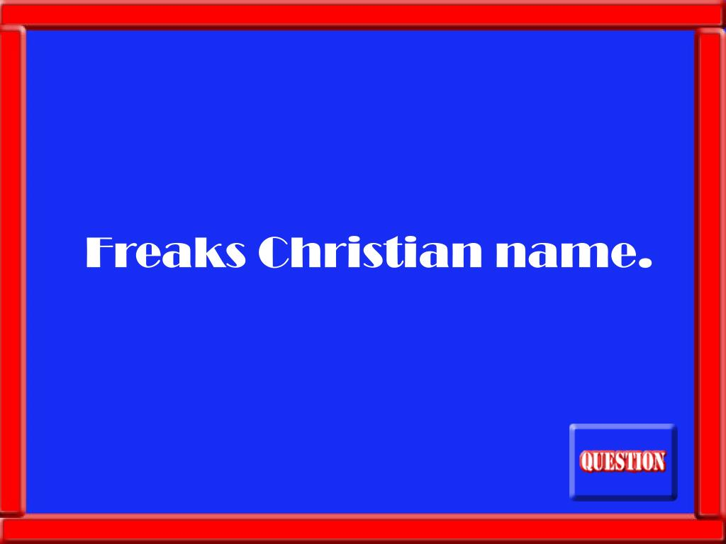 Freaks Christian name.