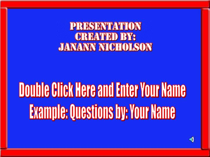 Double Click Here and Enter Your Name