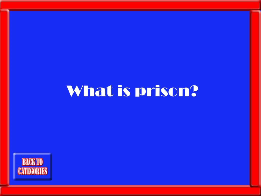 What is prison?