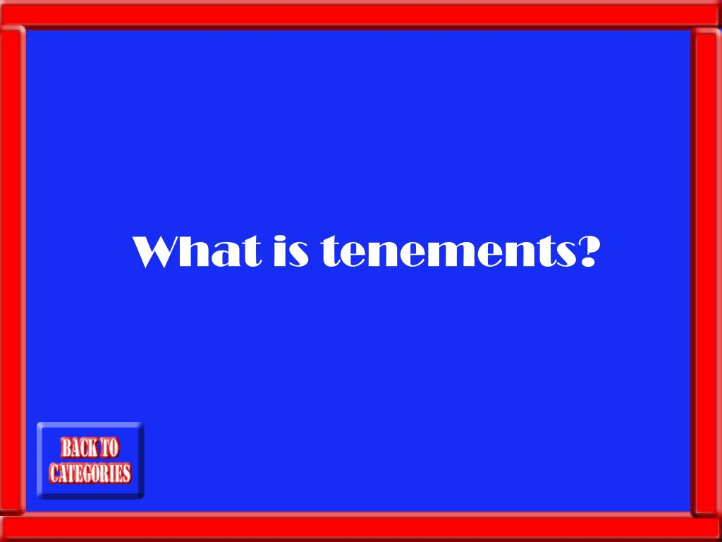 What is tenements?