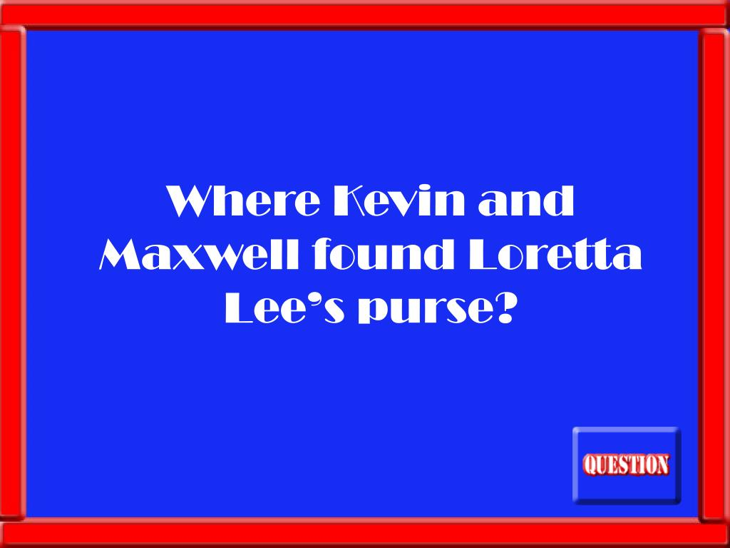 Where Kevin and Maxwell found Loretta Lee's purse?