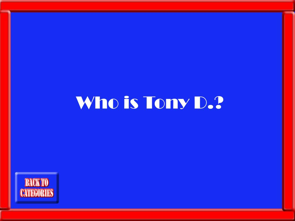 Who is Tony D.?