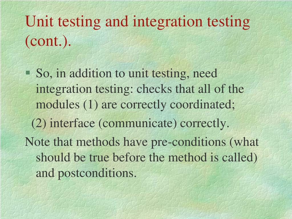 Unit testing and integration testing (cont.).