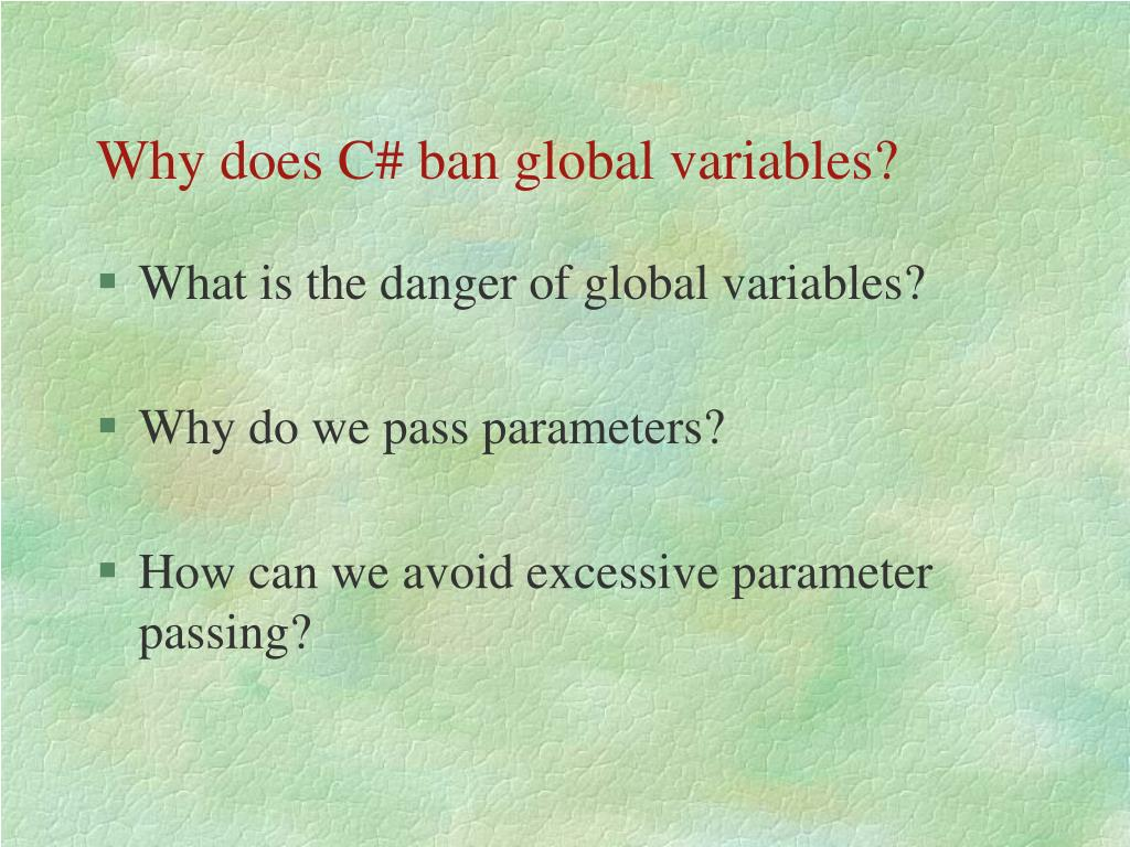 Why does C# ban global variables?