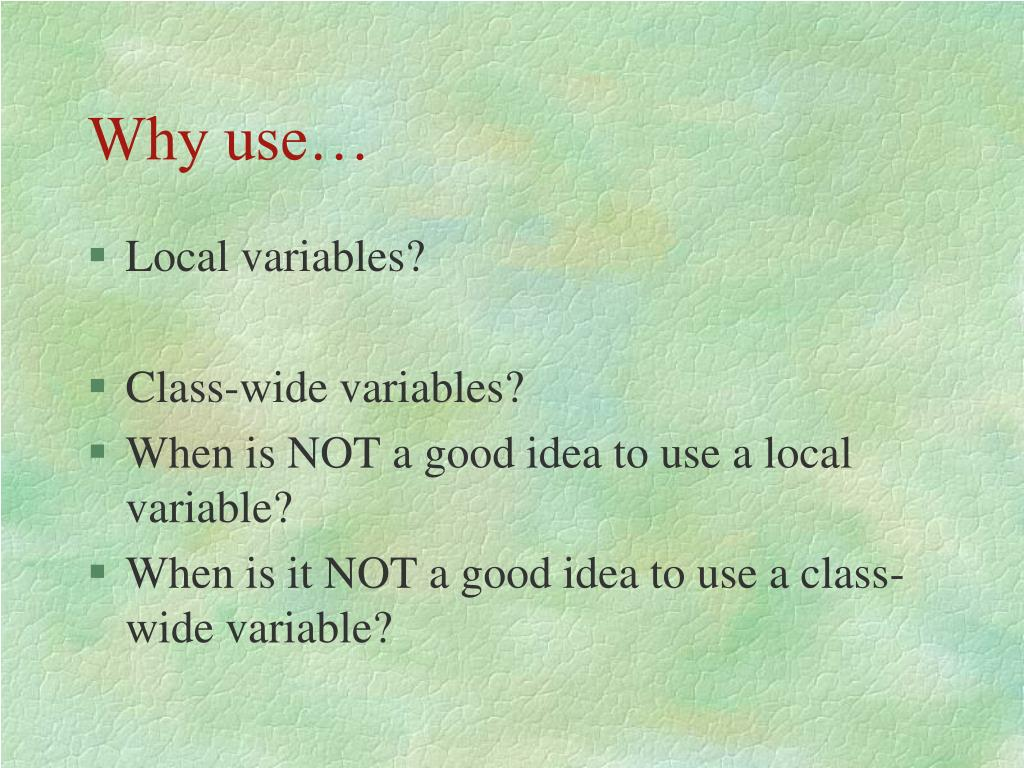 Why use…