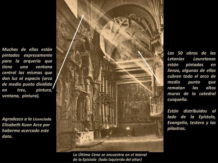Muchas de ellas están pintadas expresamente para la arquería que tiene una ventana central las mismas que dan luz al espacio (arco de medio punto dividido en tres, pintura, ventana,  pintura).