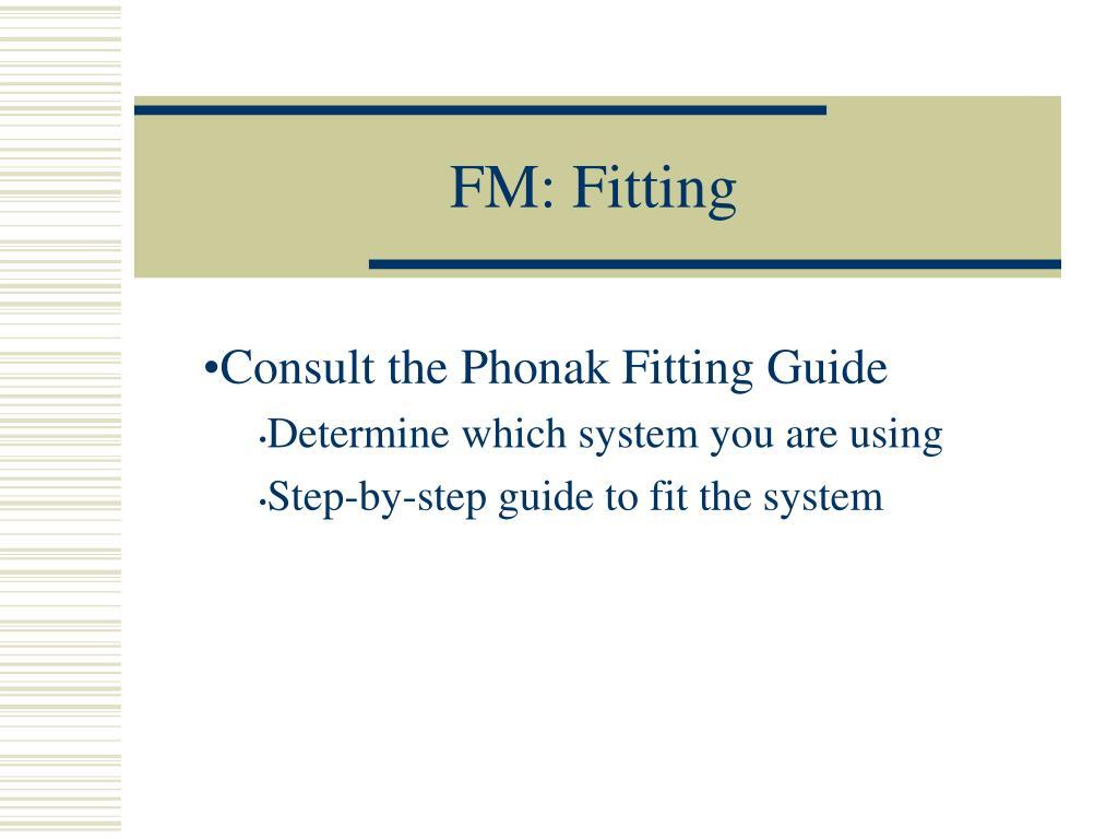 FM: Fitting