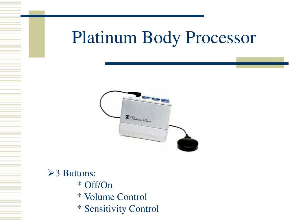 Platinum Body Processor