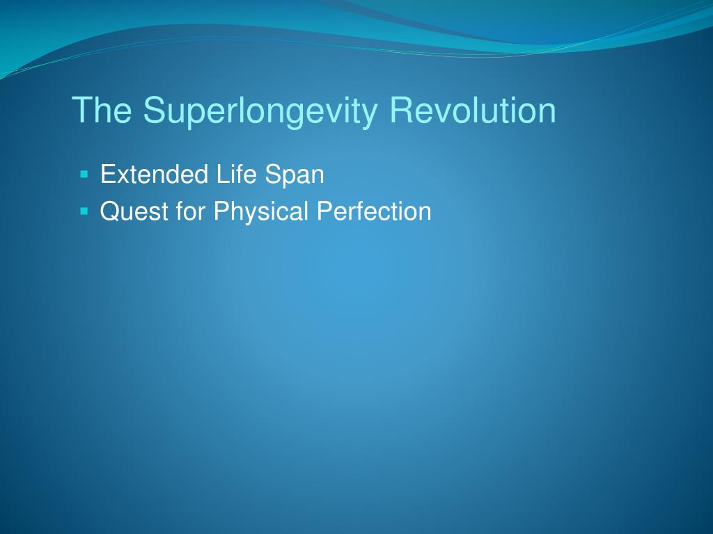 The Superlongevity Revolution